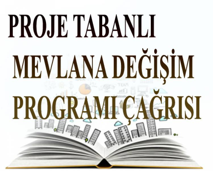PROJE TABANLI MEVLANA DEĞİŞİM PROGRAMI ÇAĞRISI